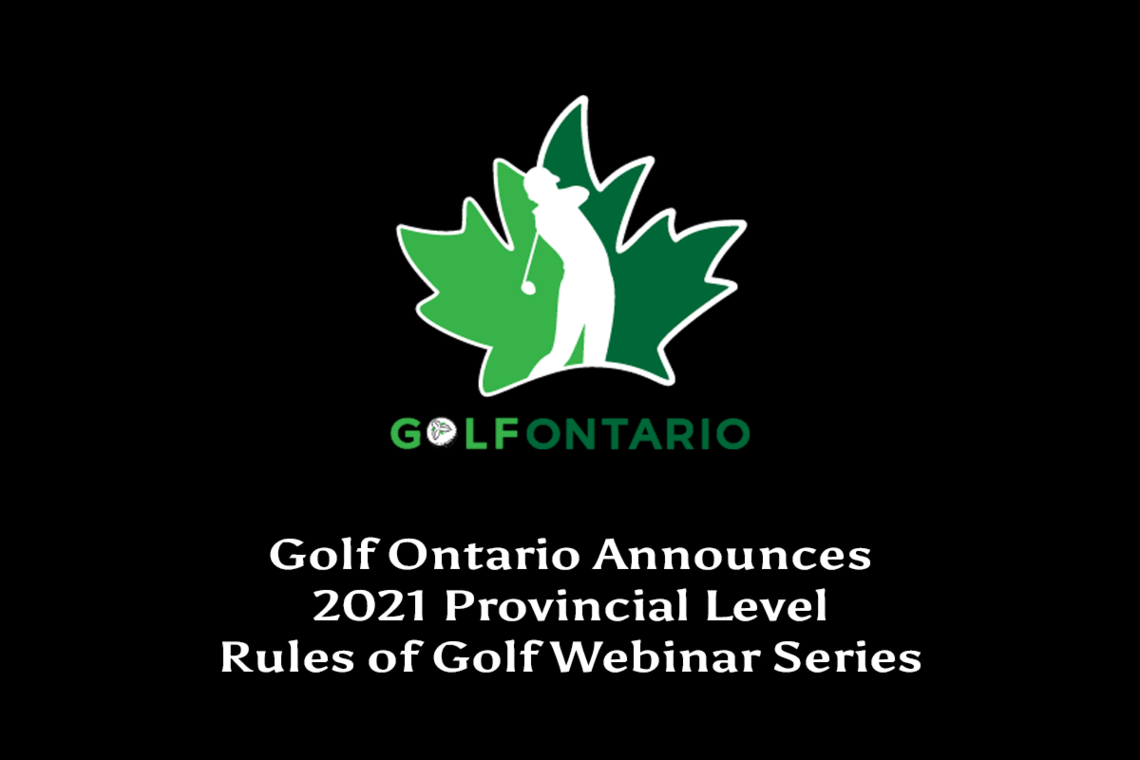 Golf Ontario Announces 2021 Provincial Level Rules of Golf Webinar Series