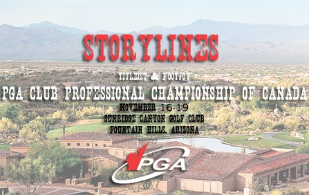 Storylines -- PGA Club Professional Championship of Canada