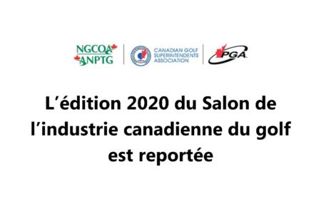 L'édition 2020 du Salon de l'industrie canadienne du golf est reportée