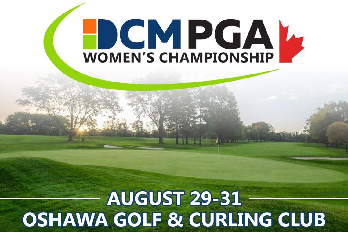 DCM PGA Women's Championship of Canada set for August 29-31 at Oshawa Golf & Curling Club