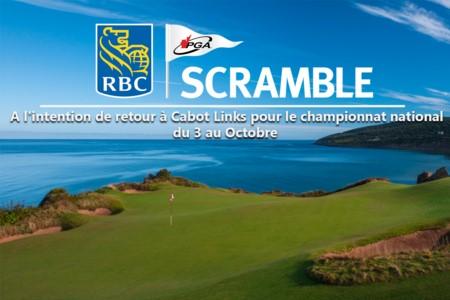 Le Scramble RBC PGA a l'intention de retour à Cabot Links pour le championnat national du 3 au 5 octobre.