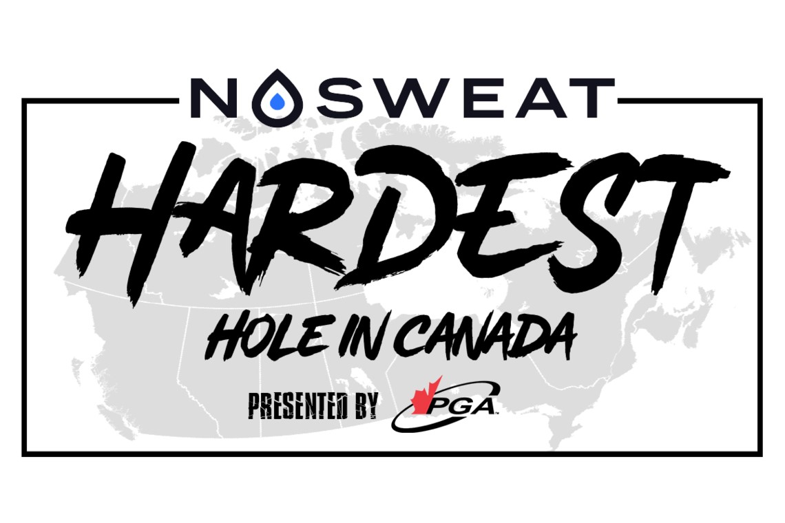 NoSweat Hardest Hole in Canada presented by the PGA of Canada