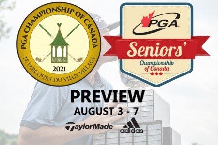 99th PGA Championship of Canada presented by TaylorMade Golf and adidas Golf and Seniors Championship Preview