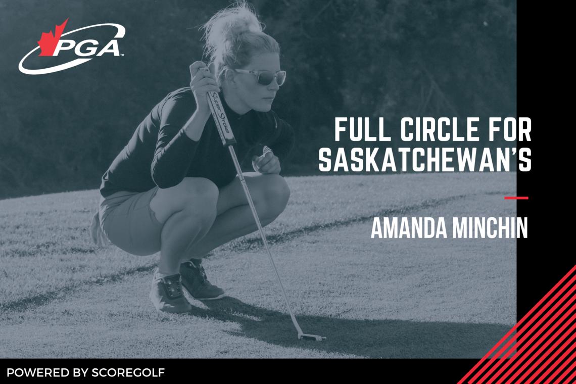 Full circle for PGA of Saskatchewan's Amanda Minchin