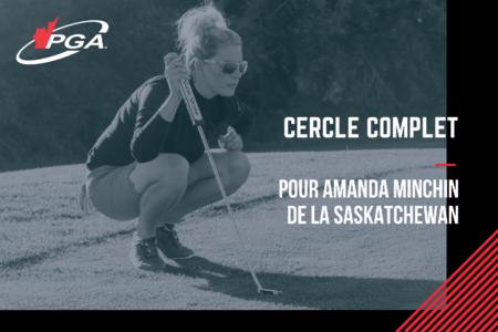 Cercle complet pour Amanda Minchin de la PGA of Saskatchewan