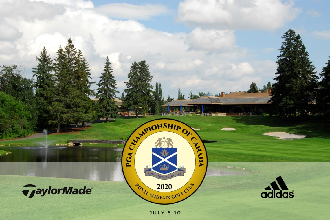 PGA Championship of Canada presented by TaylorMade Golf Canada and adidas Golf Returns to Edmonton's Royal Mayfair Golf Club