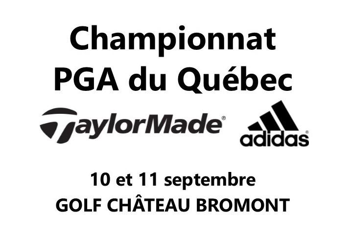 Les pros au golf Château Bromont pour le Championnat de la PGA du Québec TaylorMade et adidas Golf