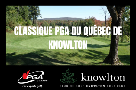 THE PGA OF QUEBEC VISITS KNOWLTON GOLF CLUB